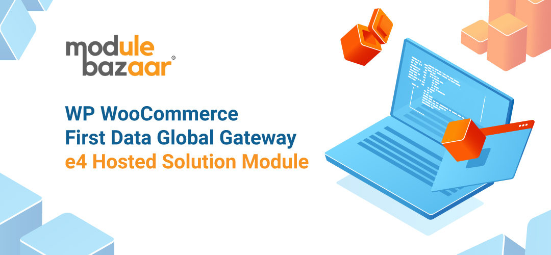 WP WooCommerce First Data Global Gateway e4 Hosted Solution Module