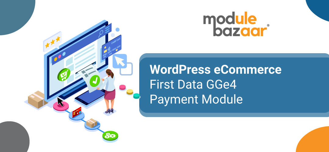 WordPress eCommerce First Data GGe4 Payment Module
