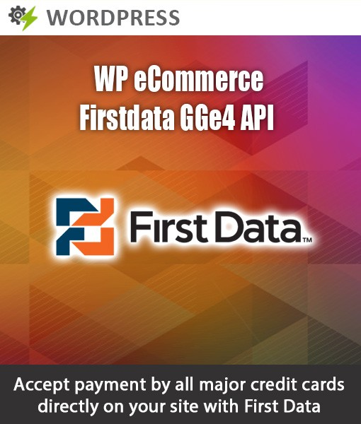 WP eCommerce First Data GGe4 Payment Module