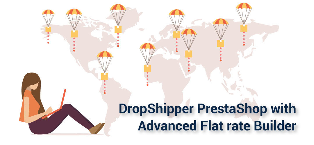 DropShipper PrestaShop - Advanced Flat rate Builder