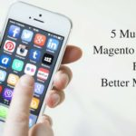 5 Must Have Magento Extensions For Better Marketing