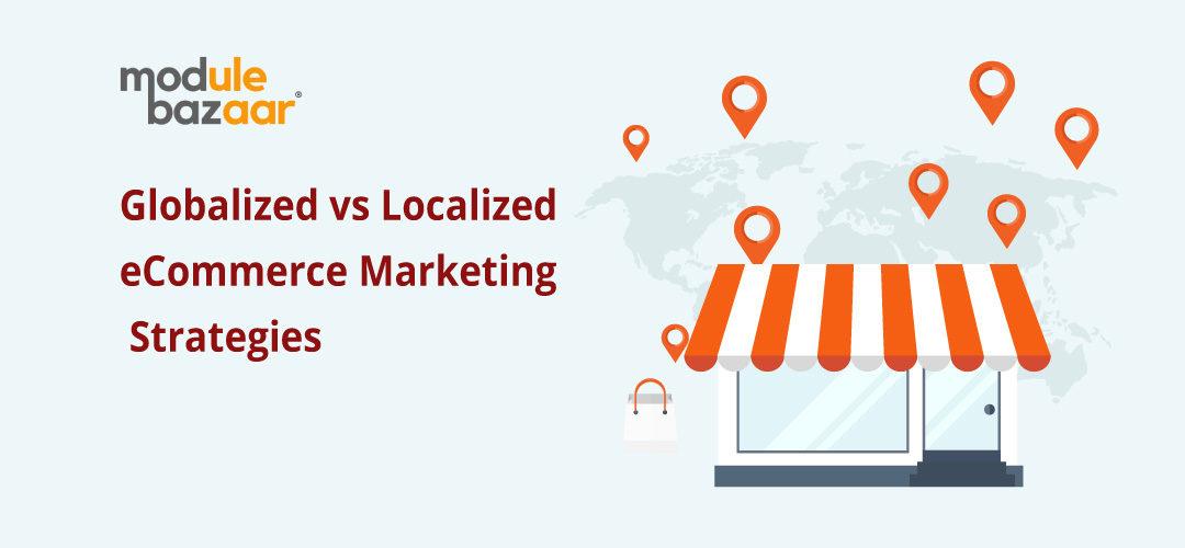 globalized vs localized ecommerce marketing