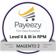 Payeezy First Data Level II & III in RPM for Magento2
